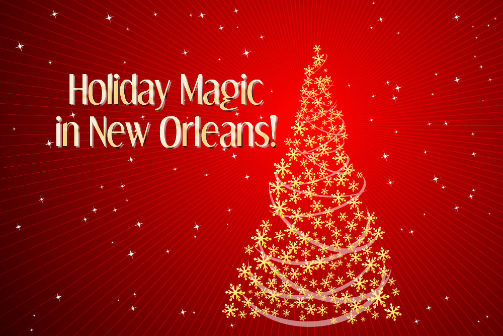 Red background with a swirling golden Christmas tree and the words, Holiday Magic in New Orleans!