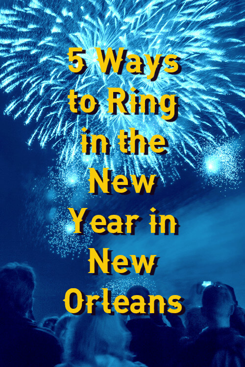 Blue Image of people watching fireworks overhead with text: 5 Ways to Ring in the New Year in New Orleans