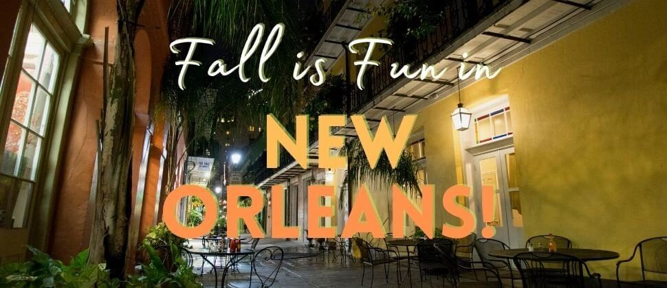 A sidewalk cafe in the French Quarter of New Orleans with text: Fall is Fun in New Orleans!