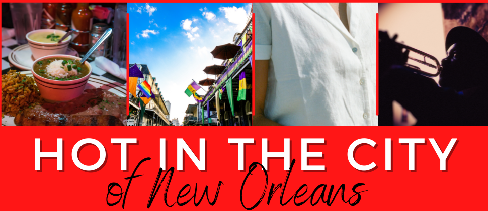 Collage of various events in summertime with text - Hot in the City of New Orleans