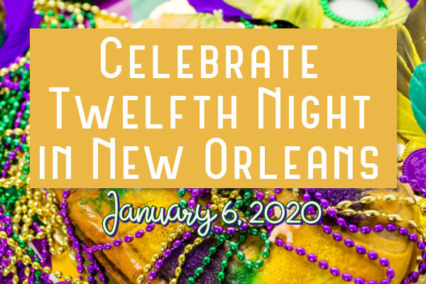 King cake with purple, gold and green decorations, with text: Celebrate Twelfth Night in New Orleans, Jan 6, 2020
