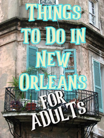 Things to Do in New Orleans for Adults on a background of a wrought-iron balcony on a stuccoed building.